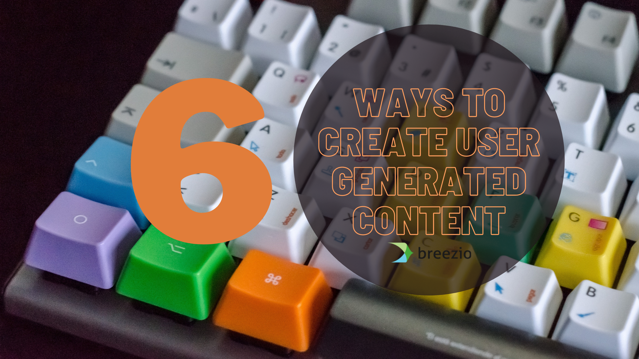 6 Ways to create user generated content