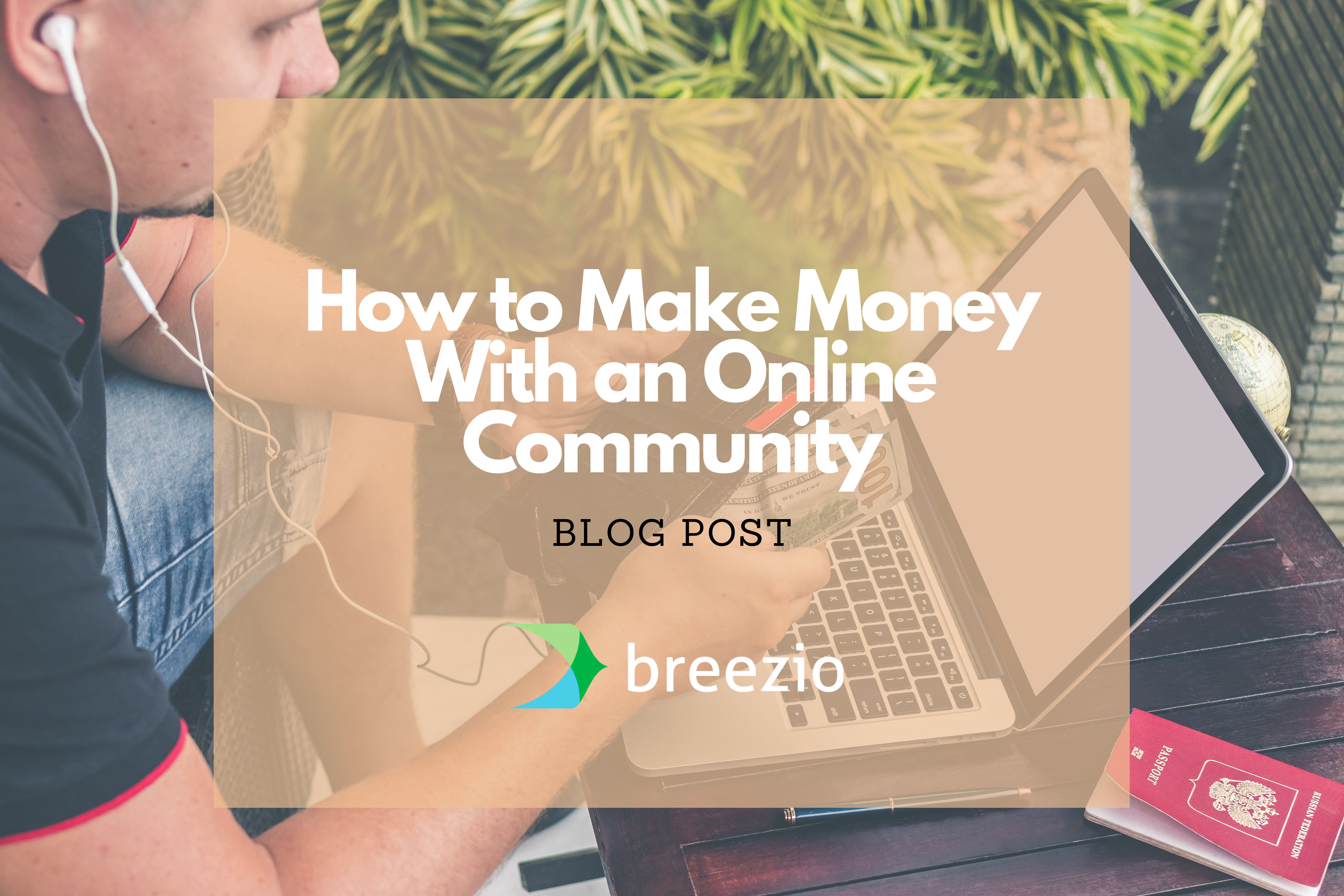 How to Make Money With an Online Community