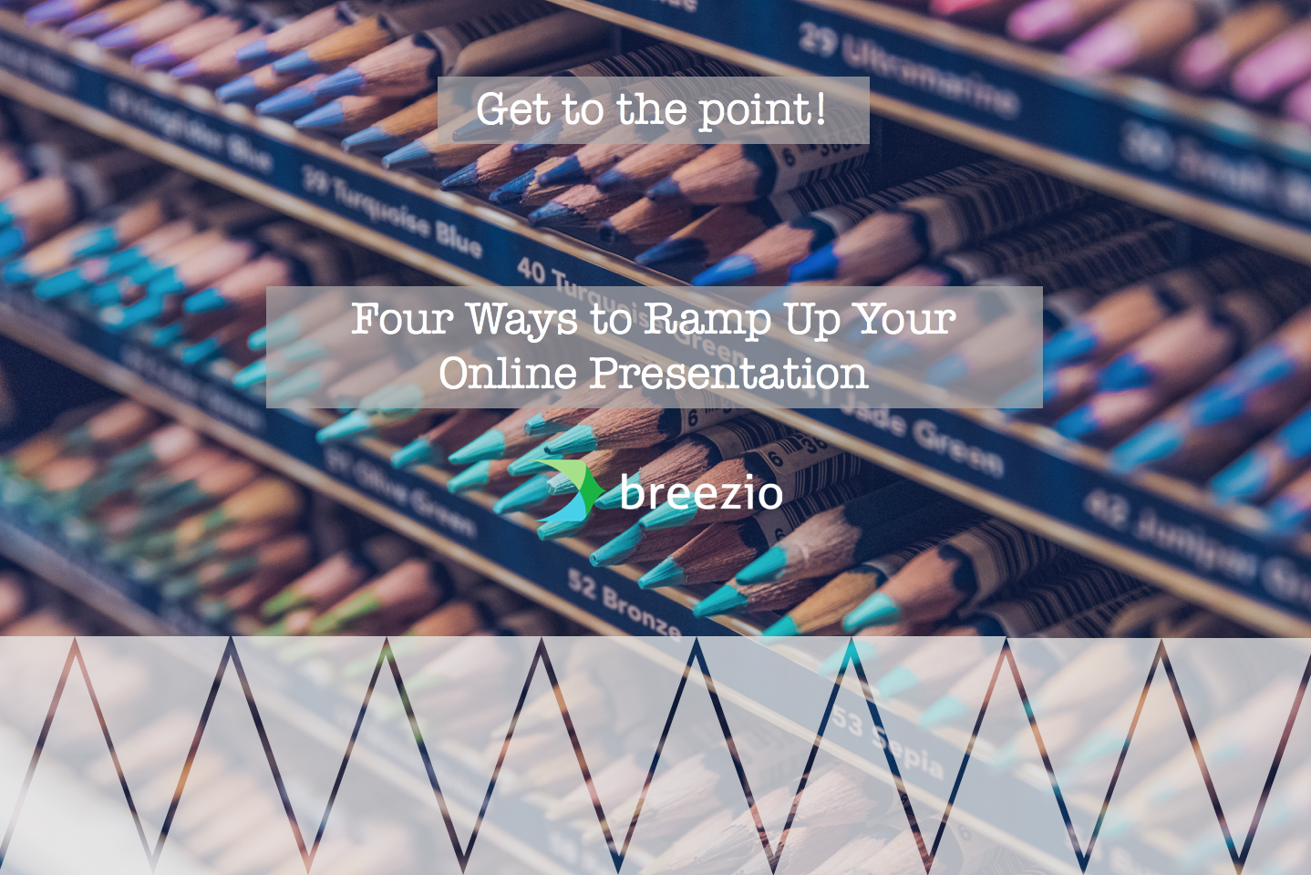 Get to the point! Four Ways to Ramp Up Your Presentation